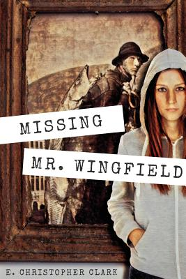 Missing Mr. Wingfield - Clark, E Christopher