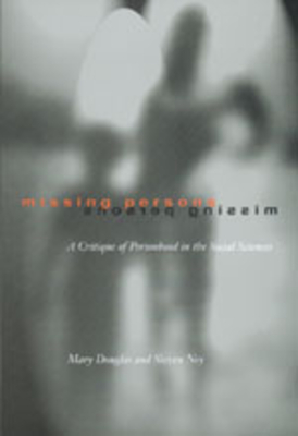 Missing Persons, 1: A Critique of the Personhood in the Social Sciences - Douglas, Mary, Professor, and Ney, Steven