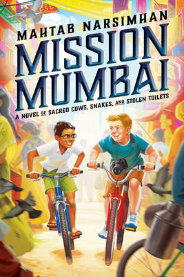 Mission Mumbai: A Novel of Sacred Cows, Snakes, and Stolen Toilets - Narsimhan, Mahtab