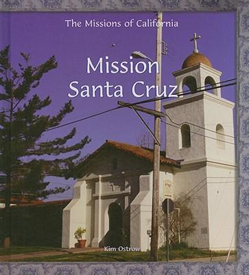Mission Santa Cruz - Ostrow, Kim