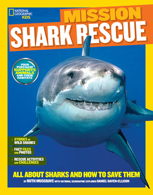Mission: Shark Rescue: All About Sharks and How to Save Them - Musgrave, Ruth A., and National Geographic Kids