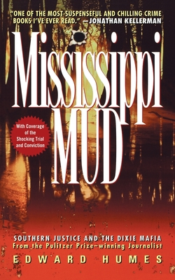 Mississippi Mud: Southern Justice and the Dixie Mafia - Humes, Edward