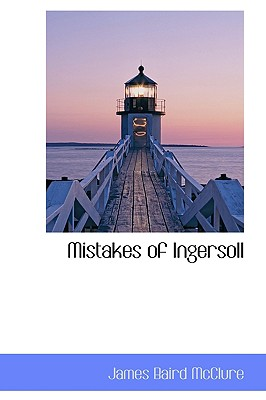 Mistakes of Ingersoll - McClure, James Baird