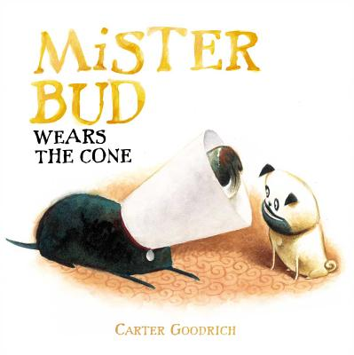 Mister Bud Wears the Cone - Goodrich, Carter