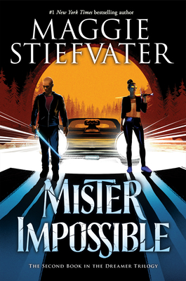 Mister Impossible (the Dreamer Trilogy #2), 2 - Stiefvater, Maggie