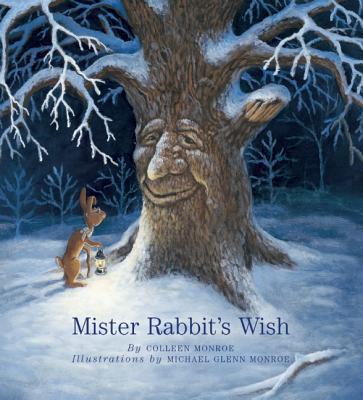 Mister Rabbit's Wish - Monroe, Colleen