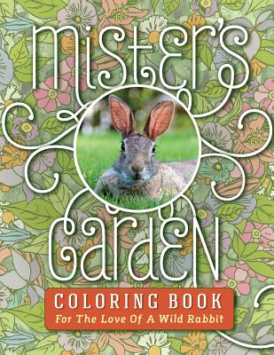Mister's Garden Coloring Book: For the Love of a Wild Rabbit - Bean, Jb