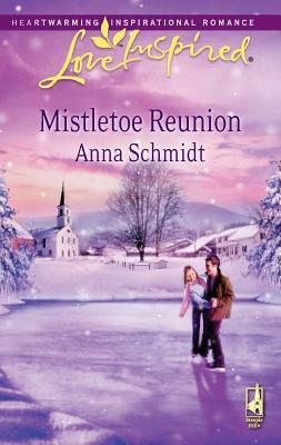 Mistletoe Reunion - Schmidt, Anna