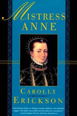 Mistress Anne - Erickson, Carolly, PhD