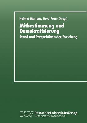 Mitbestimmung Und Demokratisierung: Stand Und Perspektiven Der Forschung - Martens, Helmut (Editor)