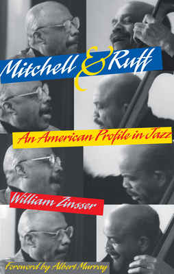 Mitchell & Ruff: An American Profile in Jazz - Zinsser, William Knowlton