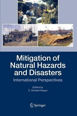 Mitigation of Natural Hazards and Disasters: International Perspectives - Haque, C. Emdad (Editor)
