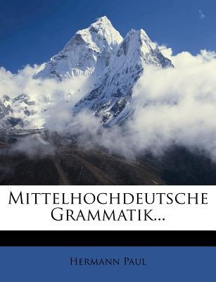 Mittelhochdeutsche Grammatik - Paul, Hermann