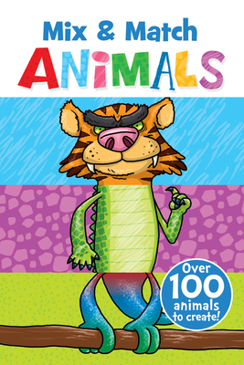 Mix & Match Animals: Over 100 Animals to Create! - Isaacs, Connie, and Green, Barry (Illustrator)