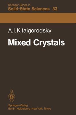 Mixed Crystals - Kitaigorodsky, A I