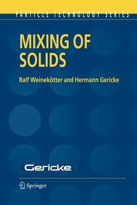 Mixing of Solids - Weinekotter, Ralf, and Gericke, Hermann
