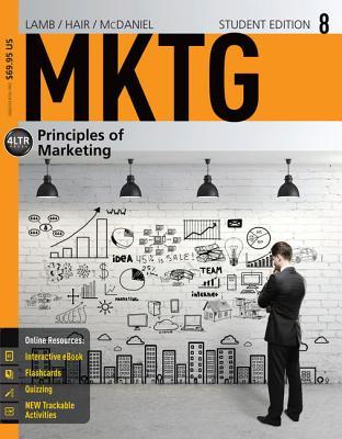MKTG 8 with Coursemate Access Code: Principles of Marketing - Lamb, Charles W, and Hair, Joe F, and McDaniel, Carl