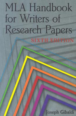 MLA Handbook for Writers of Research Papers - Gibaldi, Joseph, and Franklin, Phyllis (Foreword by)