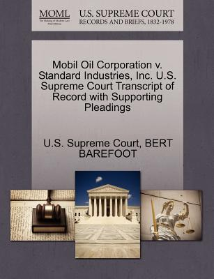 Mobil Oil Corporation V. Standard Industries, Inc. U.S. Supreme Court Transcript of Record with Supporting Pleadings - Barefoot, Bert, and U S Supreme Court (Creator)