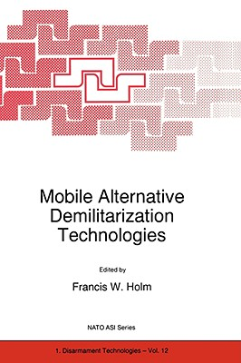Mobile Alternative Demilitarization Technologies - Holm, Francis W