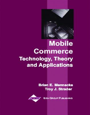 Mobile Commerce: Technology, Theory, and Applications - Mennecke, Brian E, and Strader, Troy