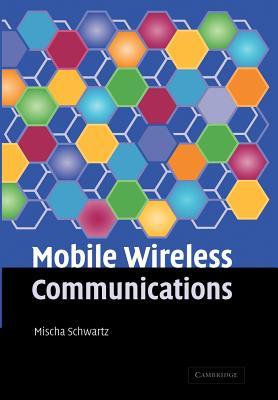 Mobile Wireless Communications - Schwartz, Mischa