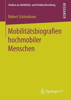 Mobilitatsbiografien Hochmobiler Menschen - Schonduwe, Robert