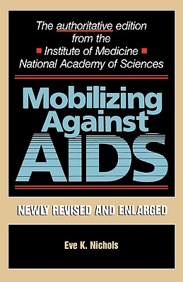 Mobilizing Against AIDS: Revised and Enlarged Edition - Nichols, Eve K