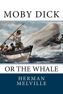 Moby Dick: Or the Whale - Melville, Herman