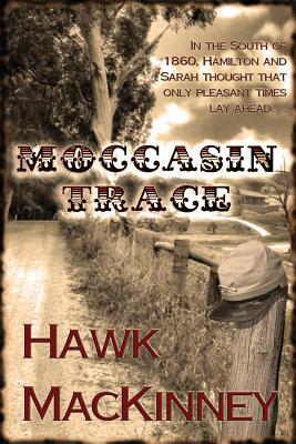 Moccasin Trace - Mackinney, Hawk
