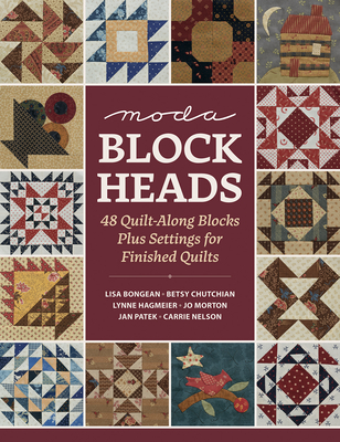 Moda Blockheads: 48 Quilt-Along Blocks Plus Settings for Finished Quilts - That Patchwork Place