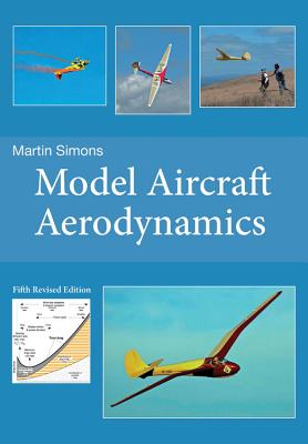 Model Aircraft Aerodynamics - Simons, Martin