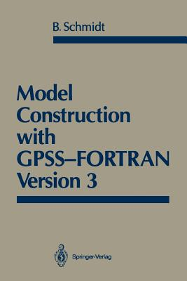 Model Construction with Gpss-FORTRAN Version 3 - Schmidt, Bernd