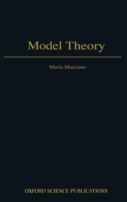 Model Theory - Manzano, Mariano C, and de Queiroz, Ruy J G B (Translated by)