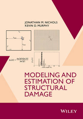 Modeling and Estimation of Structural Damage - Nichols, Jonathan M, and Murphy, Kevin D