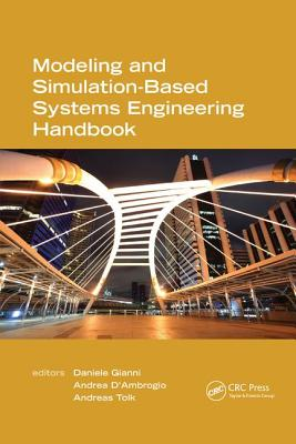 Modeling and Simulation-Based Systems Engineering Handbook - Gianni, Daniele (Editor), and D'Ambrogio, Andrea (Editor), and Tolk, Andreas (Editor)