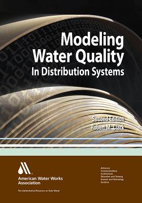 Modeling Water Quality in Distribution Systems - Clark, Robert M