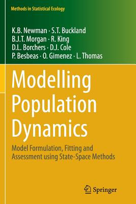 Modelling Population Dynamics: Model Formulation, Fitting and Assessment Using State-Space Methods - Newman, K B, and Buckland, S T, and Morgan, B J T