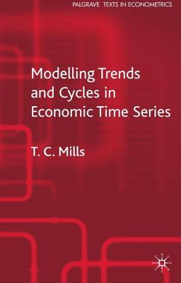 Modelling Trends & Cycles in Economic Ti - Mills, Terence C