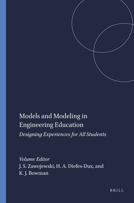 Models and Modeling in Engineering Education: Designing Experiences for All Students - Zawojewski, Judith S, and Diefes-Dux, Heidi A, and Bowman, Keith J