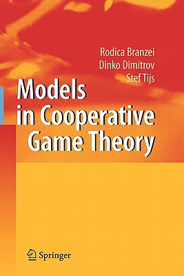 Models in Cooperative Game Theory - Branzei, Rodica, and Dimitrov, Dinko, and Tijs, Stef