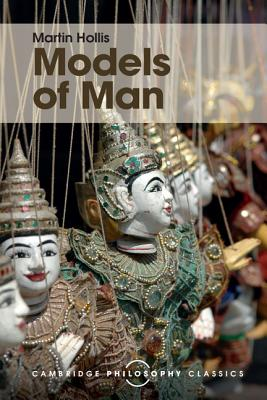 Models of Man: Philosophical Thoughts on Social Action - Hollis, Martin