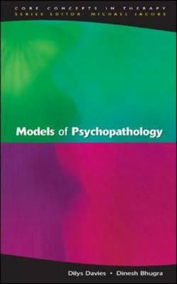 Models of Psychopathology - Davies, Dilys, and Bhugra, Dinesh, Professor, and Davies Dilys