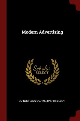 Modern Advertising - Calkins, Earnest Elmo