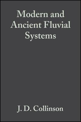 Modern and Ancient Fluvial Systems (Special Publication 6 of the IAS) - Collinson, J D (Editor), and Lewin, John (Editor)