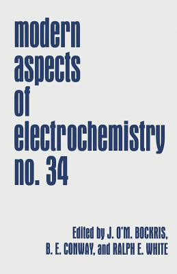 Modern Aspects of Electrochemistry - Bockris, John O'm (Editor), and Conway, Brian E (Editor), and White, Ralph E (Editor)