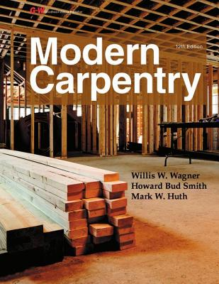 Modern Carpentry Workbook - Wagner, Willis H, and Smith, Howard Bud, and Huth, Mark W