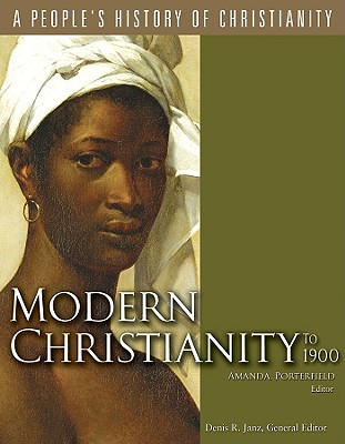 Modern Christianity to 1900 - Porterfield, Amanda