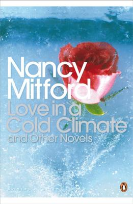 Modern Classics Love in a Cold Climate and Other Stories - Mitford, Nancy, and Hensher, Philip (Foreword by)