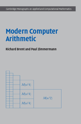 Modern Computer Arithmetic - Brent, Richard P., and Zimmermann, Paul